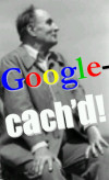 You've been Google-cach'd!